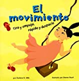 El movimiento: Tira y empuja, rápido y despacio (Motion: Push and Pull, Fast and Slow) (Ciencia Asombrosa) (Spanish Edition) (140482491X) by Stille