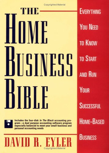 The Home Business Bible - Eyler