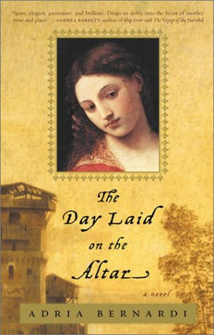 The Day Laid on the Altar, Adria Bernardi
