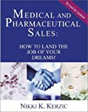 img - for Medical and Pharmaceutical Sales: How to Land the Job of Your Dreams! (Revised and Updated) (Second Edition) book / textbook / text book