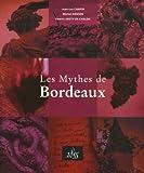echange, troc Jean-Luc Chapin, Michel Hansen, Emeric Sauty de Chalon - Les Mythes de Bordeaux