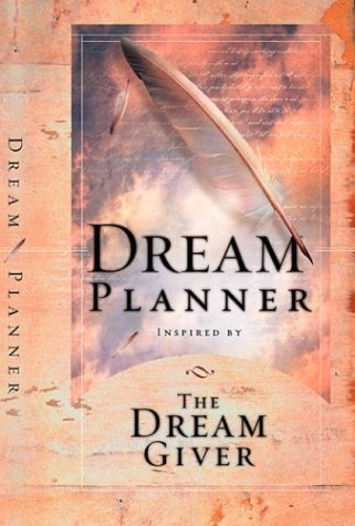 The Dream Planner: Inspired by the Dream Giver, Bruce Wilkinson