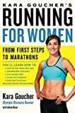 img - for Kara Goucher's Running for Women: From First Steps to Marathons   [KARA GOUCHERS RUNNING FOR WOME] [Paperback] book / textbook / text book
