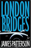 img - for London Bridges (Alex Cross Novels) book / textbook / text book