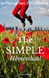 The Simple Homeschool: 50 Tips to Get You Started