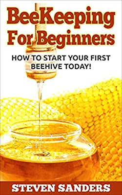 BEEKEEPING FOR BEGINNERS: How To Start Your First Beehive Today!
