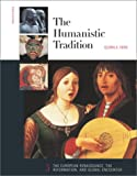 The Humanistic Tradition, Book 3: The European Renaissance , The Reformation, and Global Encounter (0072317329) by Fiero, Gloria K.
