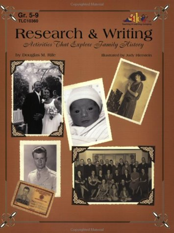 Research & Writing: Activities That Explore Family History, Douglas M. Rife