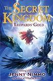 Leopards' Gold (The Secret Kingdom) (1405257342) by Nimmo, Jenny