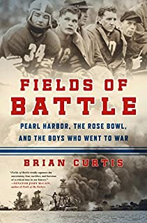 Book Cover: Fields of Battle: Pearl Harbor, the Rose Bowl, and the Boys Who Went to War