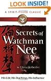 Secrets of Watchman Nee (A Spirit-Filled Classic)