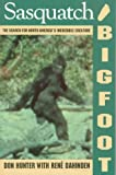 Sasquatch/Bigfoot: The Search for North America's Incredible Creature, Revised Edition