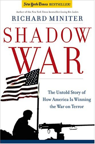 Shadow War : The Untold Story of How Bush Is Winning the War on Terror, RICHARD MINITER