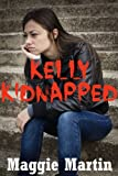 Kelly Kidnapped: A Young Adult Horror Story (Kellys Freedom Book 1)