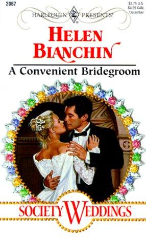 Convenient Bridegroom (Society Weddings) (Harlequin Presents, No. 2067), HELEN BIANCHIN