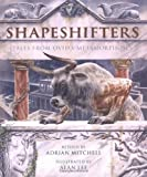 Shapeshifters: Tales from Ovids Metamorphoses