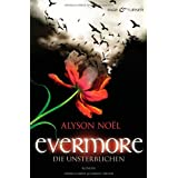 Evermore 1 - Die Unsterblichen: Romanvon &#34;Alyson Nol&#34;