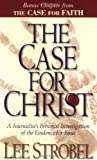 The Case for Christ A Journalists Personal Investigation of the Evidence for Jesus 1998 publication. (0310236533) by Lee Strobel