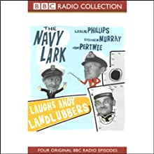 The Navy Lark, Volume 1: Laughs Ahoy Landlubbers  by Laurie Wyman, George Evans Narrated by Leslie Phillips, Stephen Murray, Jon Pertwee