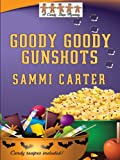 img - for Goody Goody Gunshots: A Candy Shop Mystery (Wheeler Large Print Cozy Mystery) book / textbook / text book
