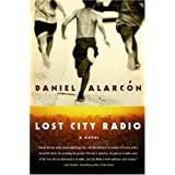 Lost City Radio ~ Daniel Alarc�n