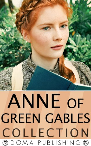Lucy Maud Montgomery - The Anne of Green Gables Collection [abridged]
