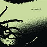 Not Even In July [Vinyl]