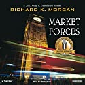 Market Forces Audiobook by Richard K. Morgan Narrated by Simon Vance
