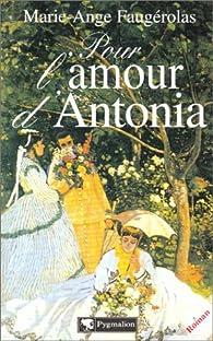 Pour l\'amour d\'Antonia par Marie-Ange Faugérolas