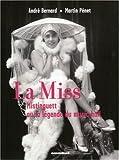 echange, troc André Bernard, Martin Pénet, Philippe Sueur - La Miss : Mistinguett ou la légende du music-hall