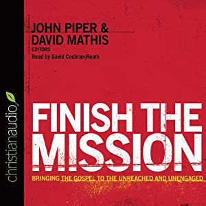 Finish the Mission | [David Mathis (editor), John Piper (editor)]