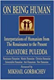 img - for On Being Human: Interpretations of Humanism from the Renaissance to the Present (New Humanism Series) book / textbook / text book