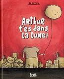 """Afficher """"Arthur t'es dans la lune !"""""""