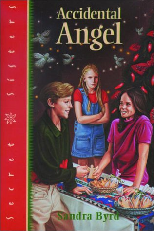 Accidental Angel (Secret Sisters), Sandra Byrd