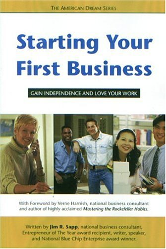 Starting Your First Business: Gain Independence and Love Your Work (American Dream Series)