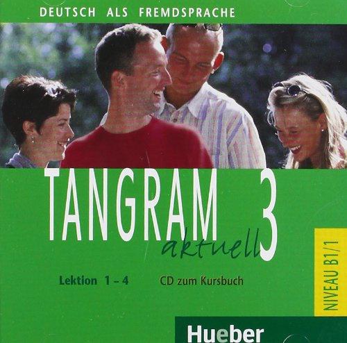 Tangram Aktuell: CD Zum Kursbuch 3 - Lektion 1-4 (German Edition)