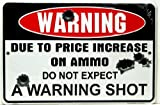 Warning Due to Price Increase on Ammo Do Not Expect a...