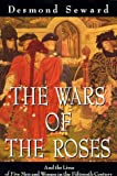 The Wars of the Roses: And the Lives of Five Men and Women in the Fifteenth Century (History and Politics) (0094773009) by Seward, Desmond
