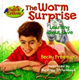 The Worm Surprise (Gabe & Critters) (0781433398) by Freeman, Becky