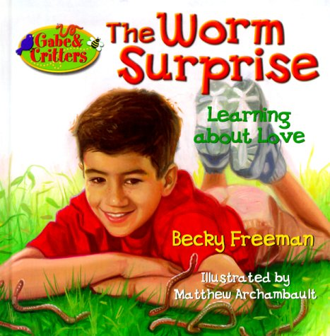 Worm Surprise, BECKY FREEMAN, MATTHEW ARCHAMBAULT