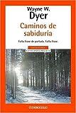 Caminos De Sabiduria (Spanish Edition) (0307348253) by Dyer, Wayne W.