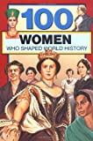 img - for 100 Women Who Shaped World History (100 Series) book / textbook / text book