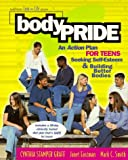 Bodypride : An Action Plan For Teens Seeking Self-Esteem and Building Better Bodies (Lean for Life)