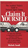 Claim It Yourself: The Accident Victim's Guide to Personal Injury Claims