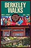 img - for Berkeley Walks: Revealing Rambles through America's Most Intriguing City book / textbook / text book