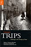 Literary Trips: Following in the Footsteps of Fame (0968613705) by Victoria Brooks