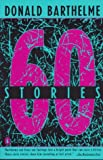 Sixty Stories (0140153004) by Barthelme, Donald