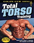 Total Torso Training (Gold's Gym Essentials, 2)