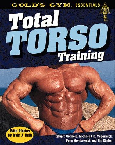 Total Torso Training (Gold\'s Gym Essentials, 2)