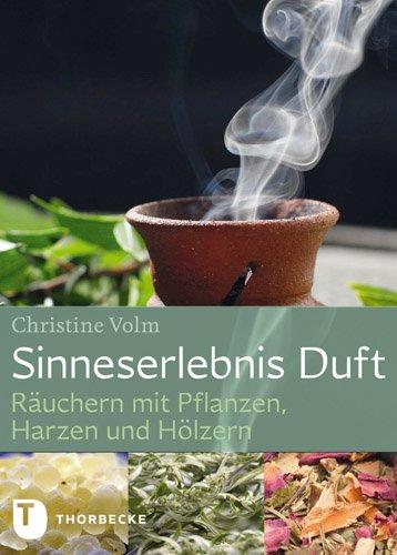 Sinneserlebnis Duft - Räuchern mit Pflanzen,